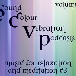 SCV Podcasts 95: Music for Relaxation and Meditation Vol 3