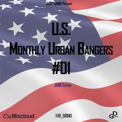 U.S. Monthly Urban Bangers #01(JUNE '17) -D* GRIND