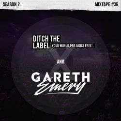 Ditch the Label Mixtape #36 - Gareth Emery
