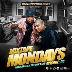 MIXTAPE MONDAYS Episode.04 mixed by: DJ.MO™ & THE MIX KING (05.05.14)