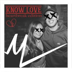 MikeCheckk - Know Love: Heartbreak Edition