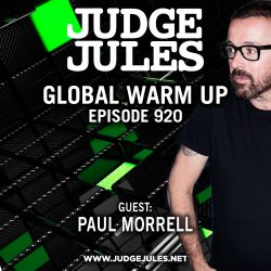 JUDGE JULES PRESENTS THE GLOBAL WARM UP EPISODE 920