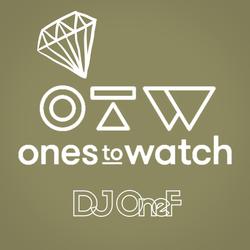 @DJOneF Ones To Watch [HipHop Edition]