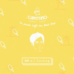 Caffettino Beat Soup 008 w / .Casting