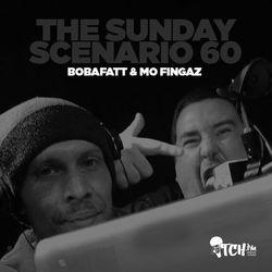 DJ BobaFatt & DJ Mo Fingaz - The Sunday Scenario 60 (Main Squeeze) - ITCH FM - OLD vs NEW (18 JAN