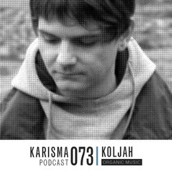 KARISMA PODCAST #73 - ORGANIC MUSIC PART I with Koljah
