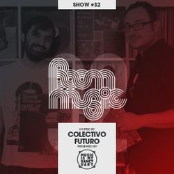 BOOM MUSIC - Show #32 (Hosted by Colectivo Futuro)