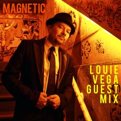 Magnetic Magazine Guest Podcast: DJ Louie Vega from Master At Work
