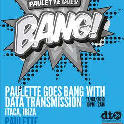 PAULETTE GOES BANG WITH DATA TRANSMISSION - ITACA, IBIZA 10082013 (LIVE SET)