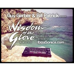 Guy Gerber & Bill Patrick presents Wisdom of the Glove Radio Show - 19.06.2013 - Ibiza Sonica
