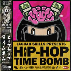 JAGUAR SKILLS HIP-HOP TIME BOMB: 2011