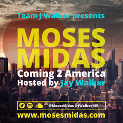 Coming 2 America - DJ @MosesMidas hosted by @JayWalker165