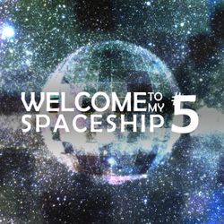 Welcome To My Spaceship #5: Soundcloud Special
