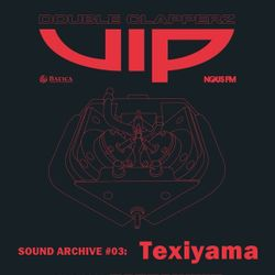 NOUS FM Podcast - [#03 Texiyama] Double Clapperz release party 'VIP' at BATICA - 16 May 2016