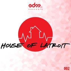 EDM.com Presents: House of Latroit Radio (Episode 2)
