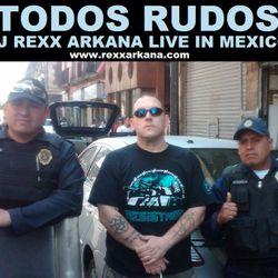 Todos Rudos! - DJ Rexx Arkana Live in Mexico
