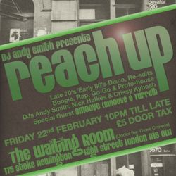 Reach Up Promo Mix - Feb 22nd at The Waiting Room, Stoke Newington, London
