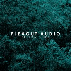 Flexout Audio Podcast: Volume 3