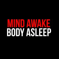 PvC – Mind Awake, Body Asleep