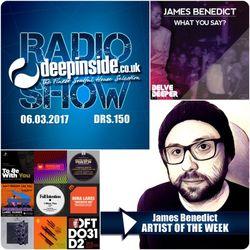 DEEPINSIDE RADIO SHOW 150 (James Benedict Artist of the week)