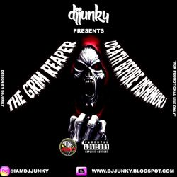 DJJUNKY PRESENTS - THE GRIM REAPER (DEATH BEFORE DISHONOR) MIXTAPE 2K17