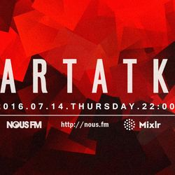NOUS FM Podcast - Artatk - 14th July 2016