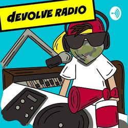 dEVOLVE Radio #64 (09/21/19)