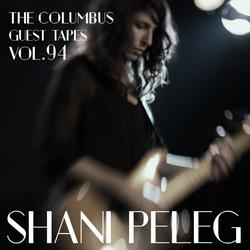 THE COLUMBUS GUEST TAPES VOL. 94 - SHANI PELEG