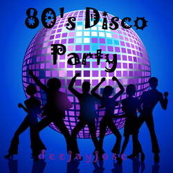 80s Disco Party Mix v.1 by d e e j a y j o s e