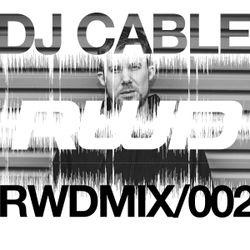 RWDmix 002 // DJ Cable