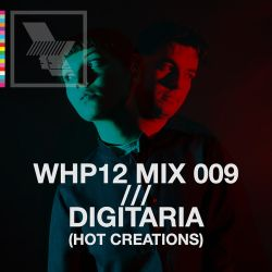 WHP12 MIX 009 /// DIGITARIA (HOT CREATIONS)