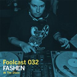 """Foolcast 032 - Fashen """"At The Disco"""""""