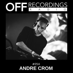 OFF Recordings Radio #54 with Andre Crom