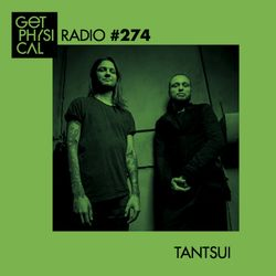 Get Physical Radio #274 mixed by Tantsui
