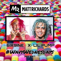 #WavyWednesdays MIX 047 : 6IX9INE X LIL PUMP | INSTAGRAM @DJMATTRICHARDS | HIPHOP TRAP RAP