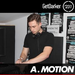 A.Motion - GetDarker Podcast 231 (Tumble Audio Takeover)