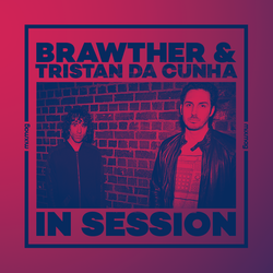 In Session: Brawther & Tristan Da Cunha