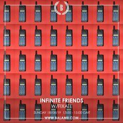 Infinite Friends w/Fixate 18/08/19
