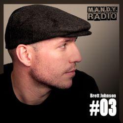 M.A.N.D.Y. Radio #003 mixed by Brett Johnson