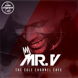 SCC269 - Mr. V Sole Channel Cafe Radio Show - July 18th 2017 - Hour 1