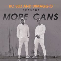 More Cans by Bo Bliz & Dimaggio