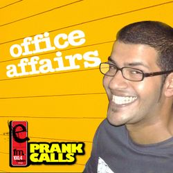 Office Affairs - E FM Prank Call