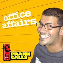 Office Affairs - E FM Prank Call