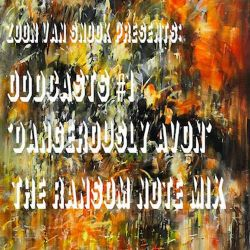 Zoon van snooK presents: OddCasts #1 - 'Dangerously Avon' - The Ransom Note Mix