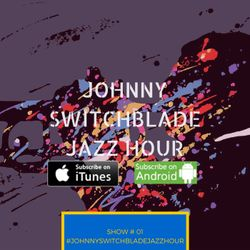 The Johnny Switchblade Jazz Hour #1