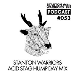 Stanton Warriors Podcast #053 : Acid Stag Hump Day Mix