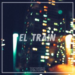 El. Train   Trickstar Radio  Show #022