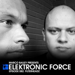 Elektronic Force Podcast 082 with Filterheadz