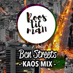 Bcn Streets - Kaos Mix & Roosticman