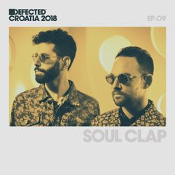 Defected Croatia Sessions – Soul Clap Ep.09